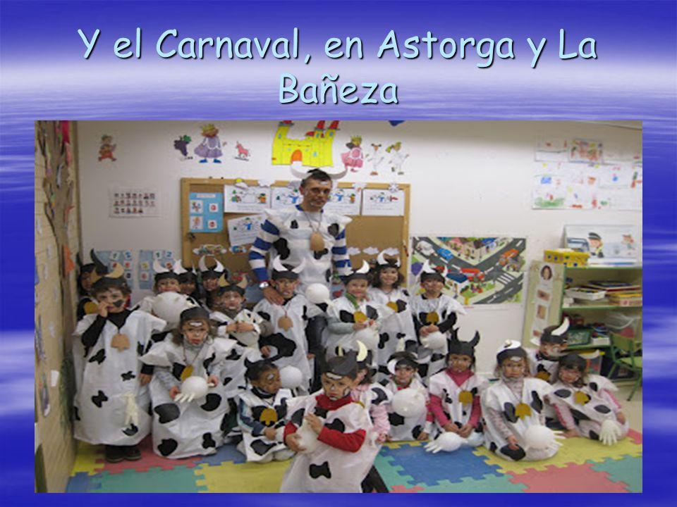 Y el Carnaval, en Astorga y La Bañeza