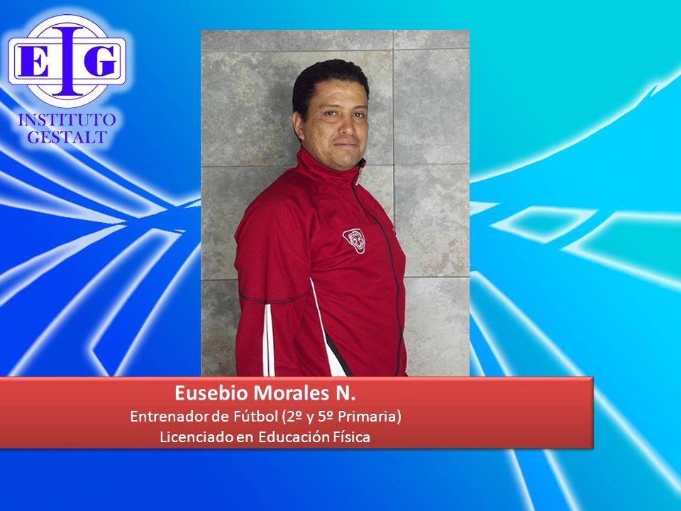 Eusebio Morales N. Entrenador de Fútbol (2º y 5º Primaria)