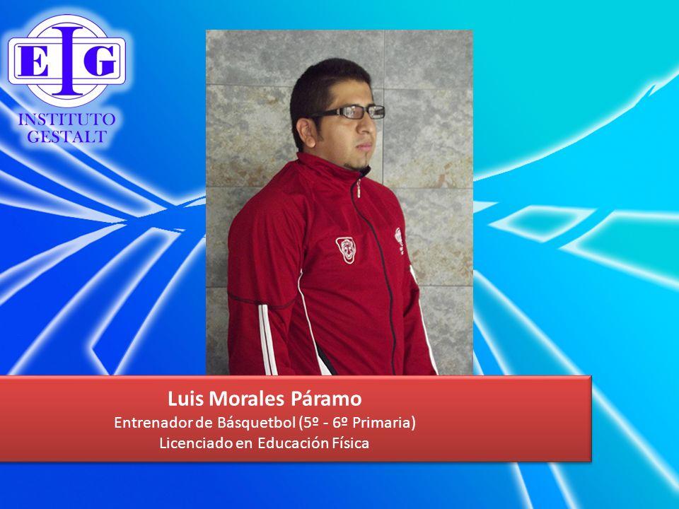 Luis Morales Páramo Entrenador de Básquetbol (5º - 6º Primaria)