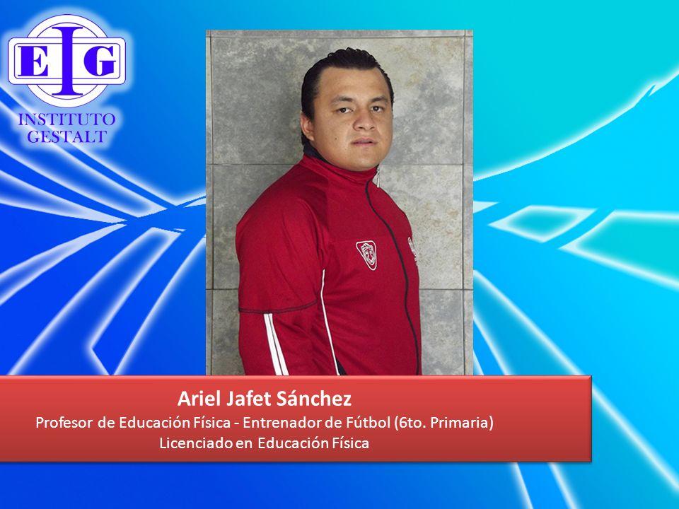 Ariel Jafet Sánchez Profesor de Educación Física - Entrenador de Fútbol (6to.