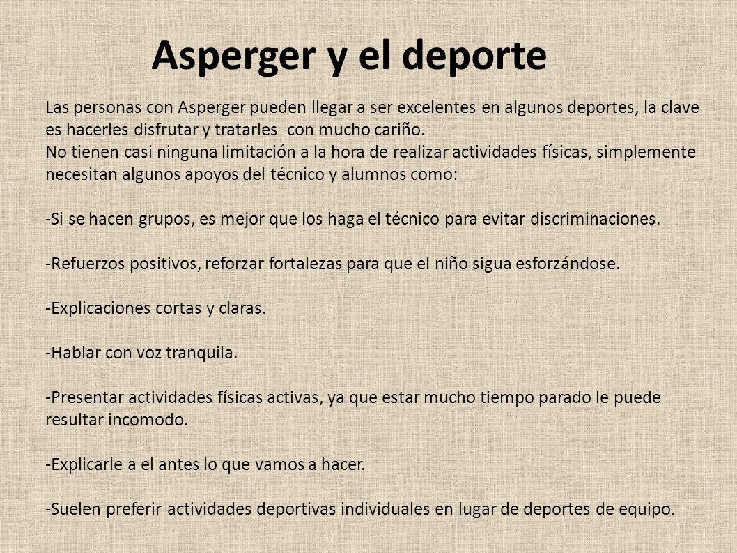 Asperger y el deporte Las personas con Asperger pueden llegar a ser excelentes en algunos deportes, la clave.