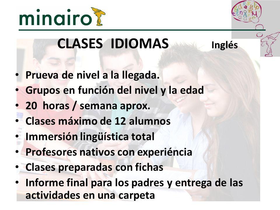 CLASES IDIOMAS Inglés Prueva de nivel a la llegada.