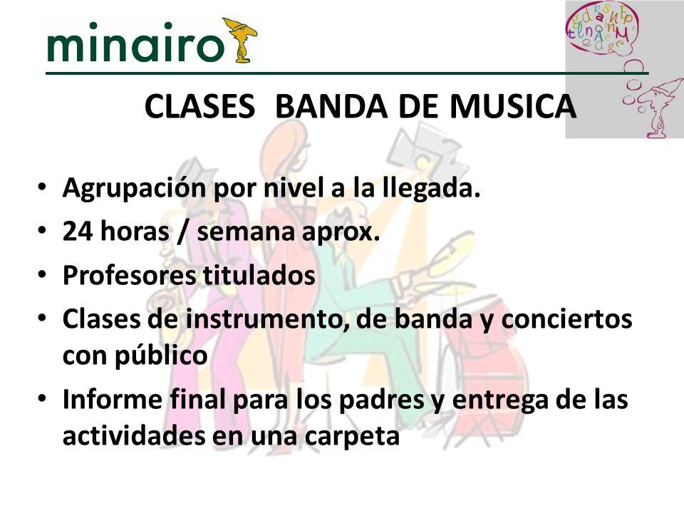 CLASES BANDA DE MUSICA Agrupación por nivel a la llegada.