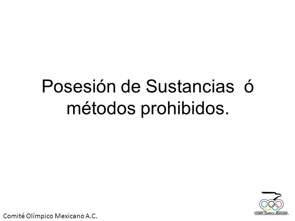 Posesión de Sustancias ó métodos prohibidos.