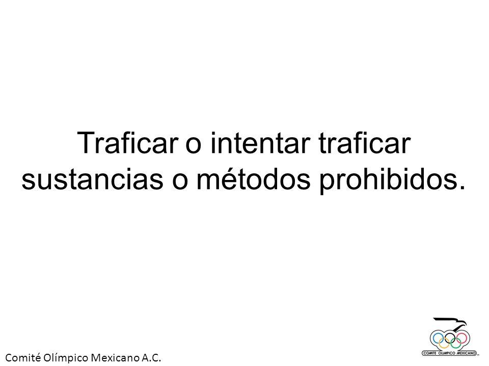 Traficar o intentar traficar sustancias o métodos prohibidos.