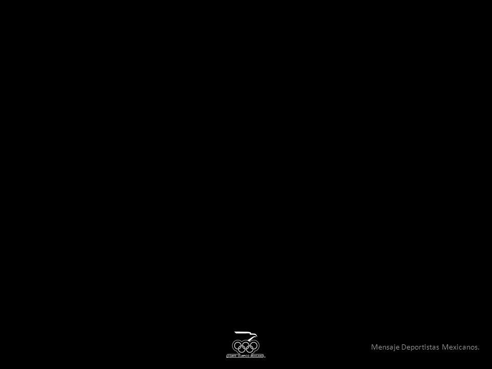 Video: Mensaje Deportistas MEXICANOS Duración: 1:18 min.