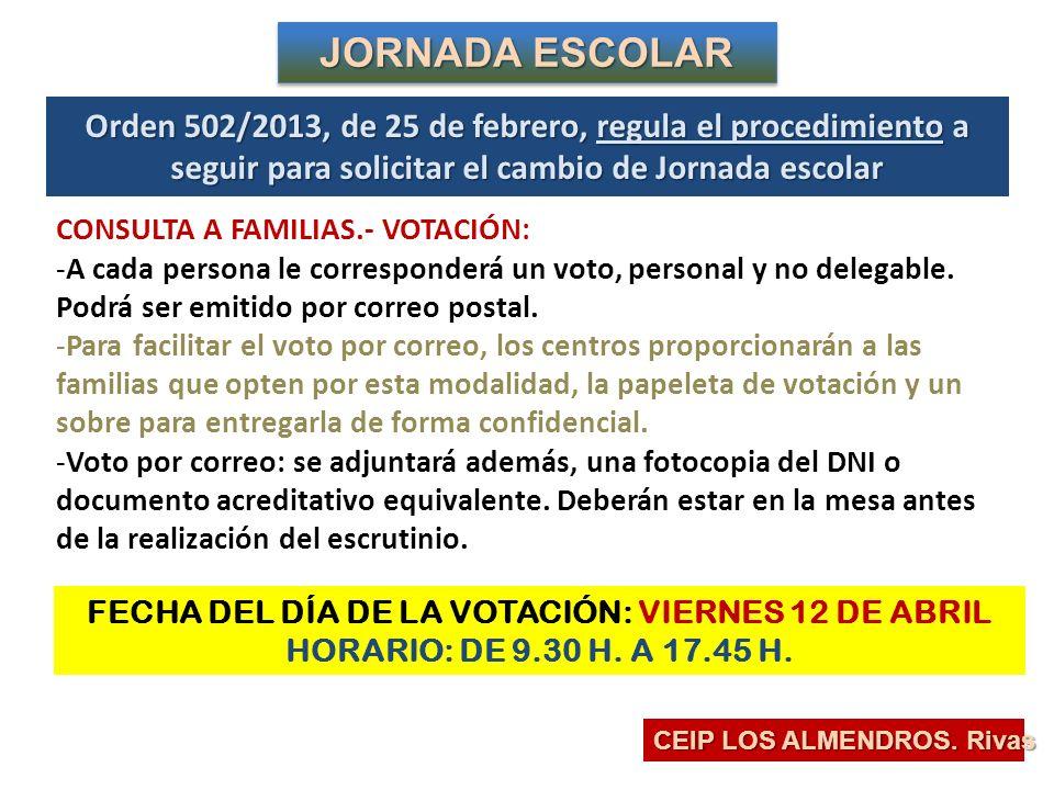 FECHA DEL DÍA DE LA VOTACIÓN: VIERNES 12 DE ABRIL