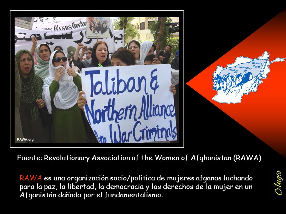 Fuente: Revolutionary Association of the Women of Afghanistan (RAWA)
