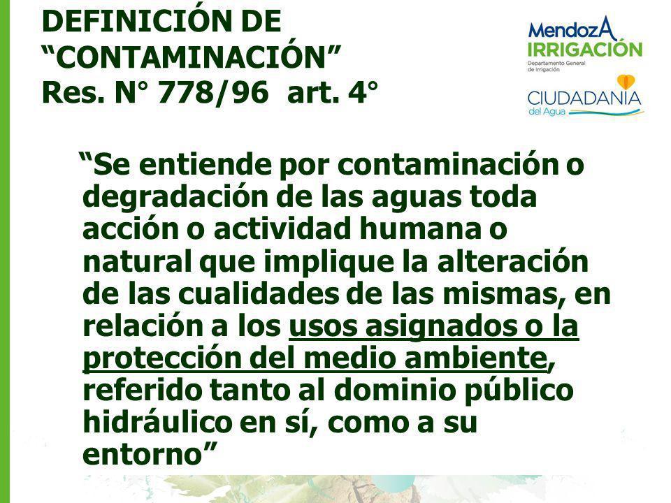 DEFINICIÓN DE CONTAMINACIÓN Res. N° 778/96 art. 4°