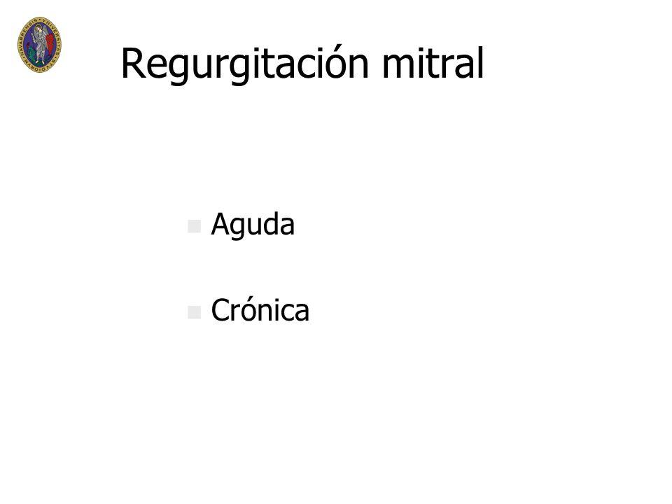 Regurgitación mitral Aguda Crónica