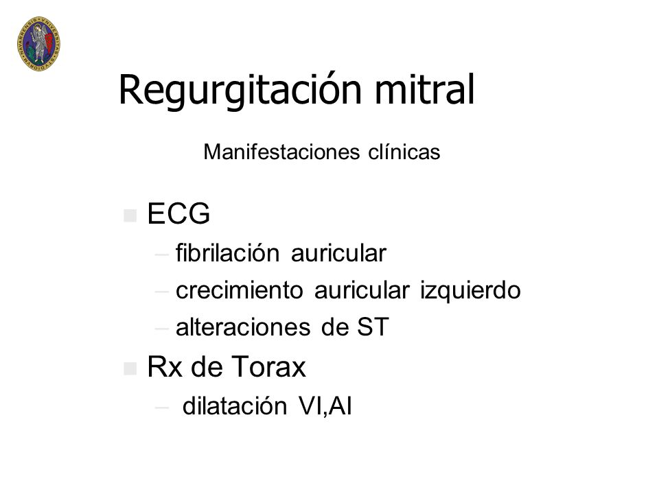 Regurgitación mitral ECG Rx de Torax fibrilación auricular