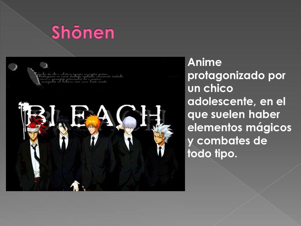 Shōnen Anime protagonizado por un chico adolescente, en el que suelen haber elementos mágicos y combates de todo tipo.
