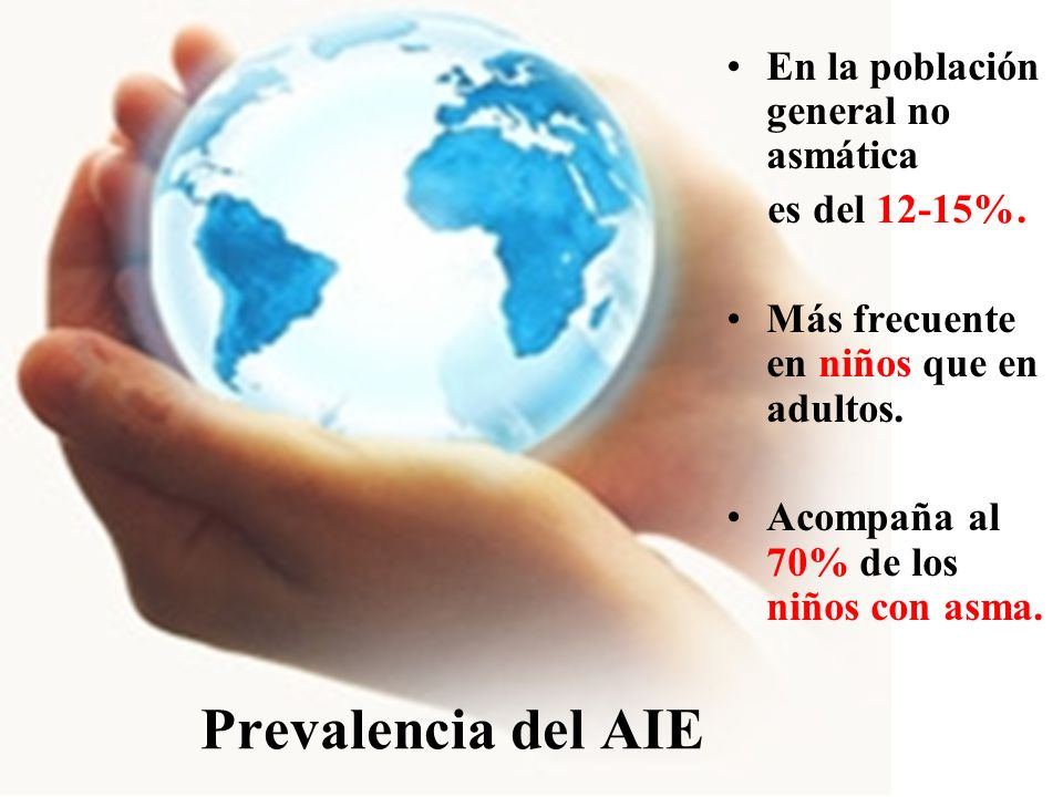 Prevalencia del AIE En la población general no asmática es del 12-15%.