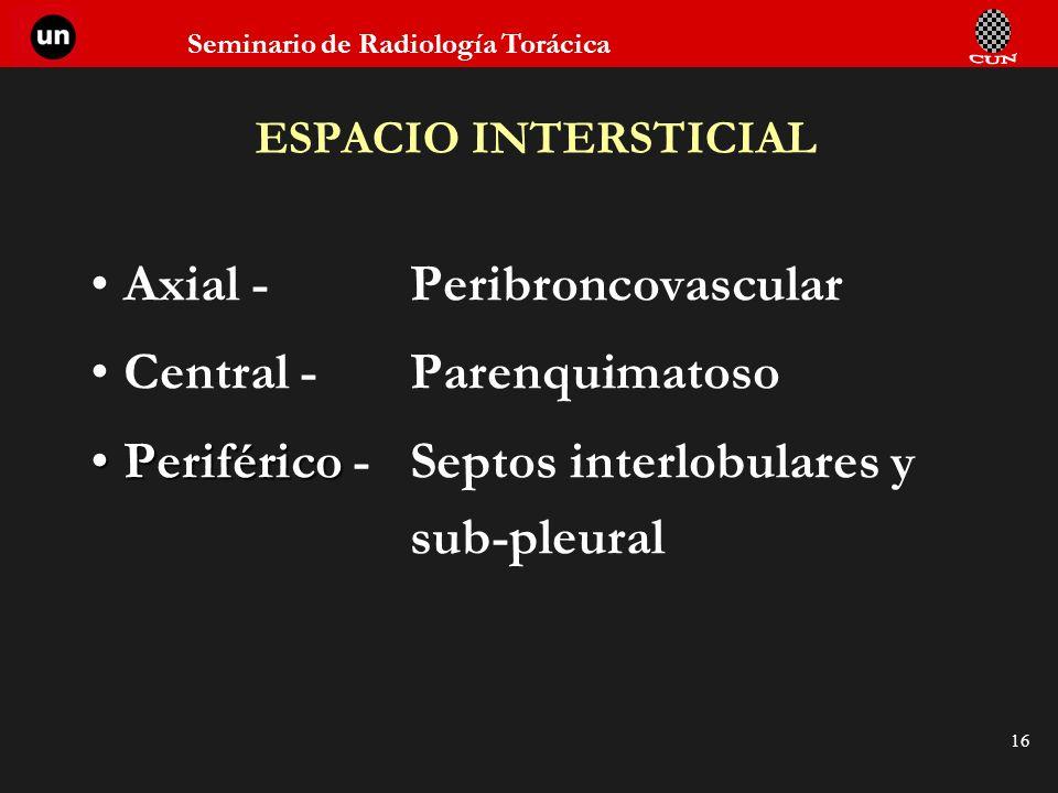 Axial - Peribroncovascular Central - Parenquimatoso
