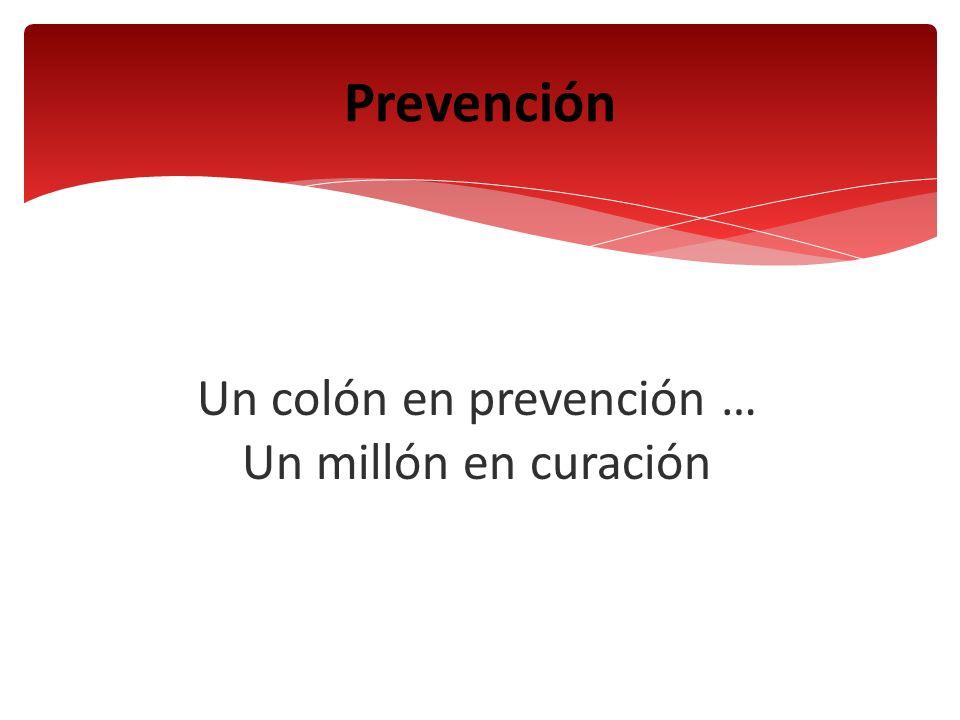 Un colón en prevención … Un millón en curación
