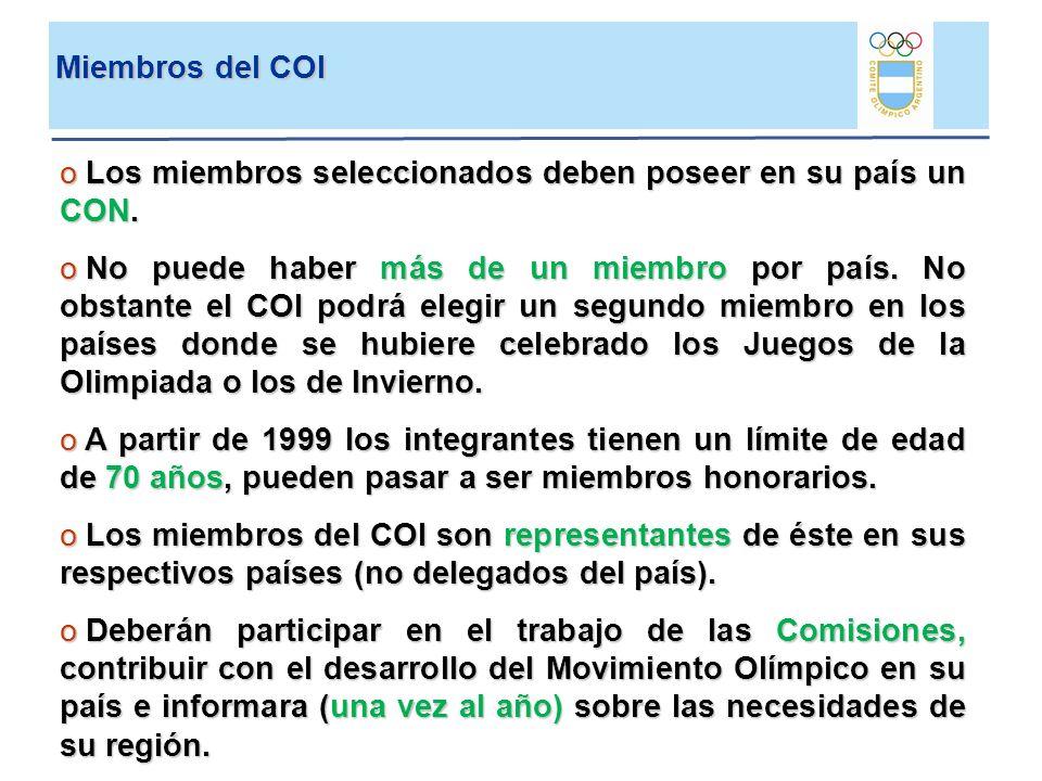 Miembros del COI Los miembros seleccionados deben poseer en su país un CON.