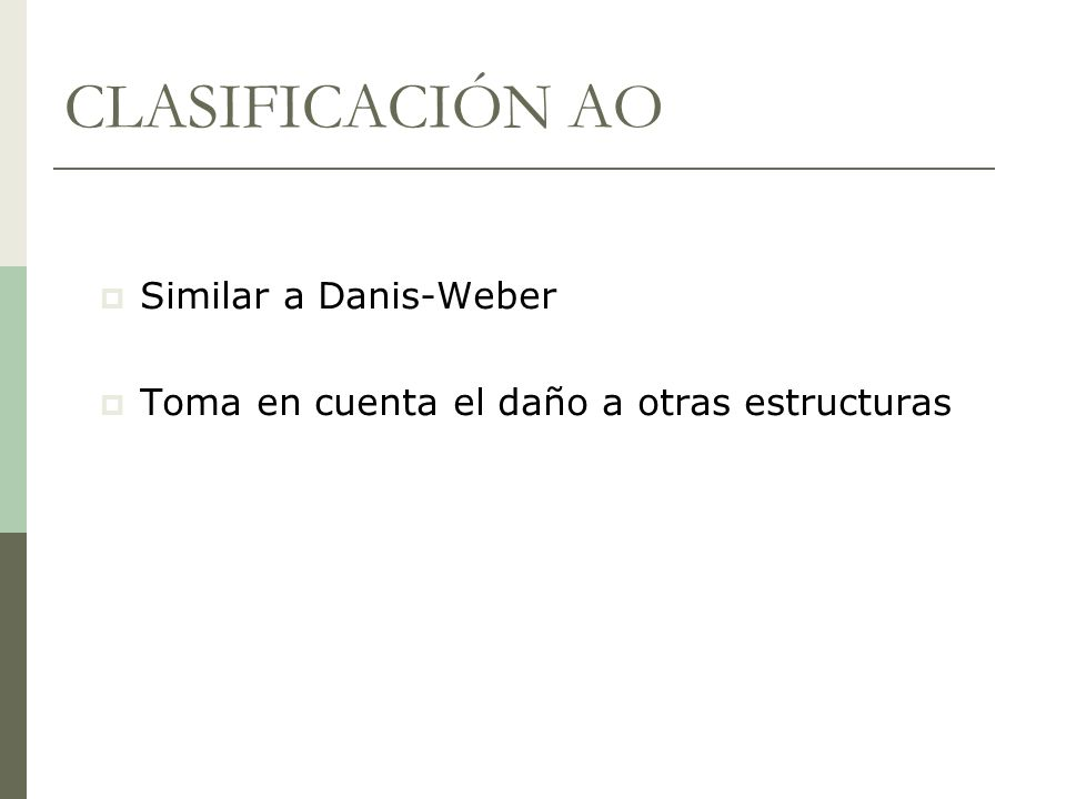 CLASIFICACIÓN AO Similar a Danis-Weber