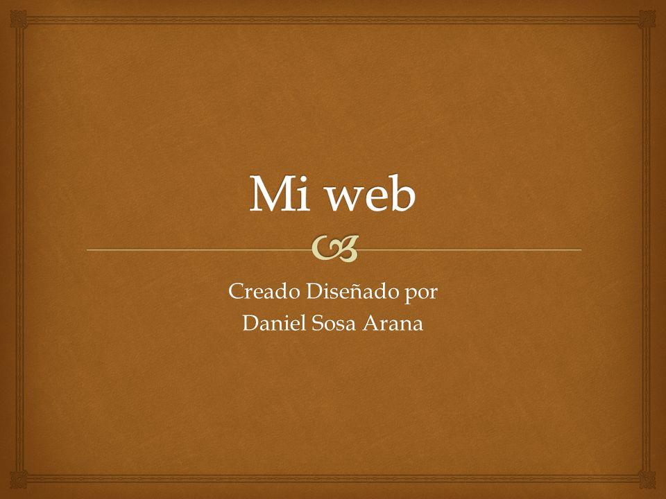 Creado Diseñado por Daniel Sosa Arana