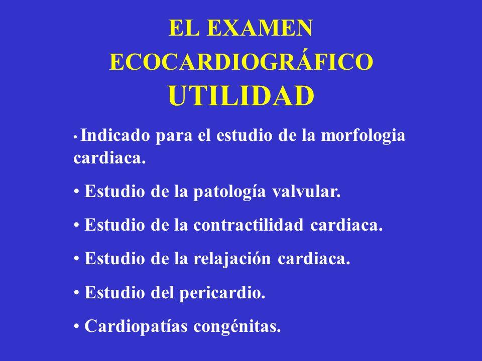 EL EXAMEN ECOCARDIOGRÁFICO UTILIDAD