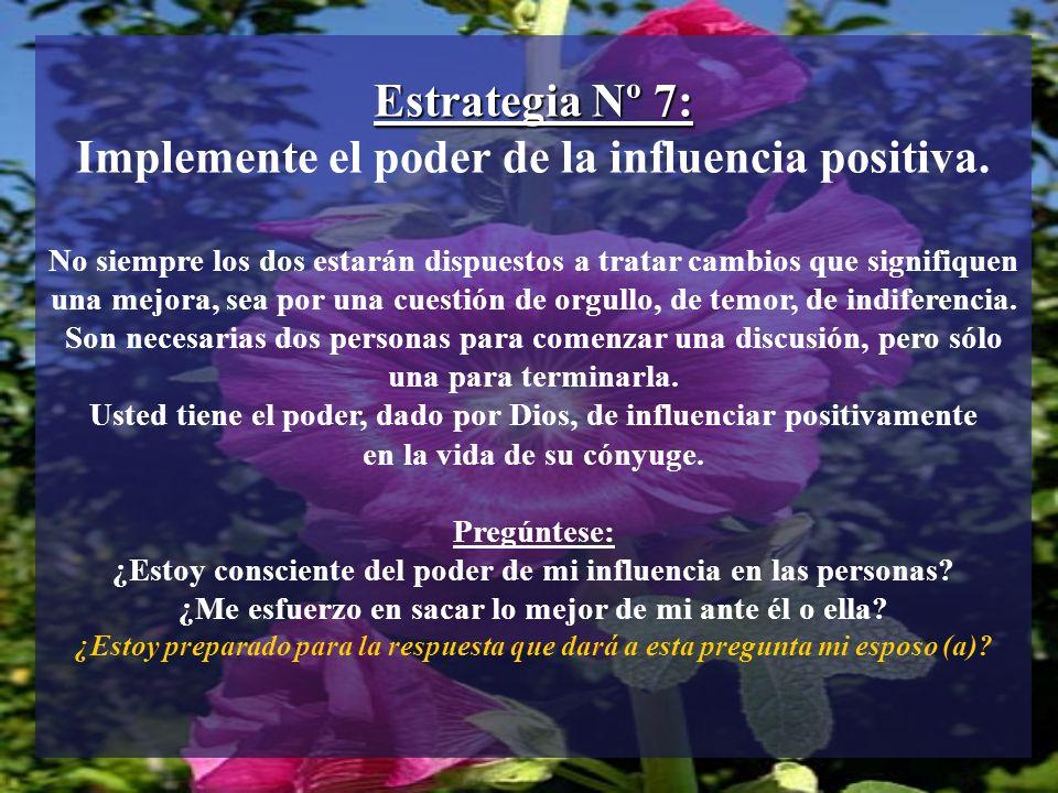 Estrategia Nº 7: Implemente el poder de la influencia positiva.