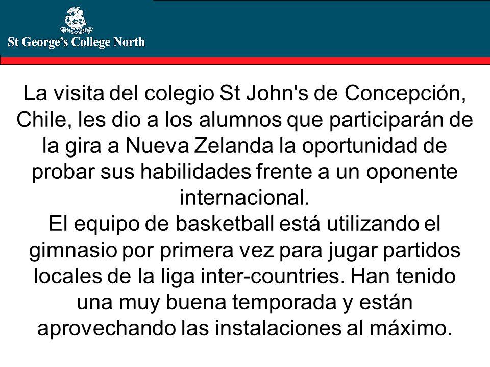 La visita del colegio St John s de Concepción, Chile, les dio a los alumnos que participarán de la gira a Nueva Zelanda la oportunidad de probar sus habilidades frente a un oponente internacional.
