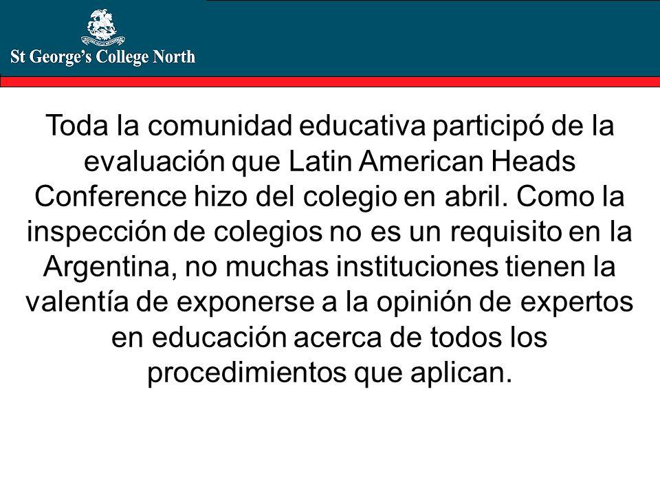 Toda la comunidad educativa participó de la evaluación que Latin American Heads Conference hizo del colegio en abril.