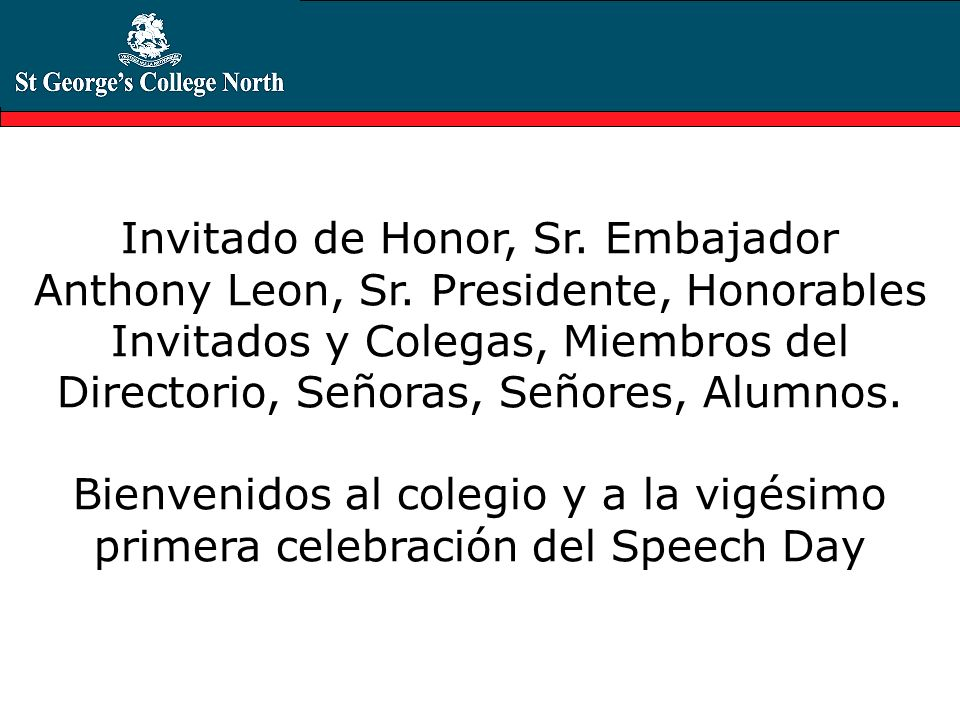 Invitado de Honor, Sr. Embajador Anthony Leon, Sr