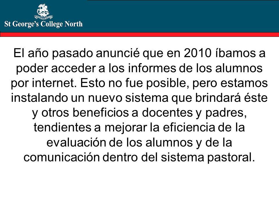 El año pasado anuncié que en 2010 íbamos a poder acceder a los informes de los alumnos por internet.