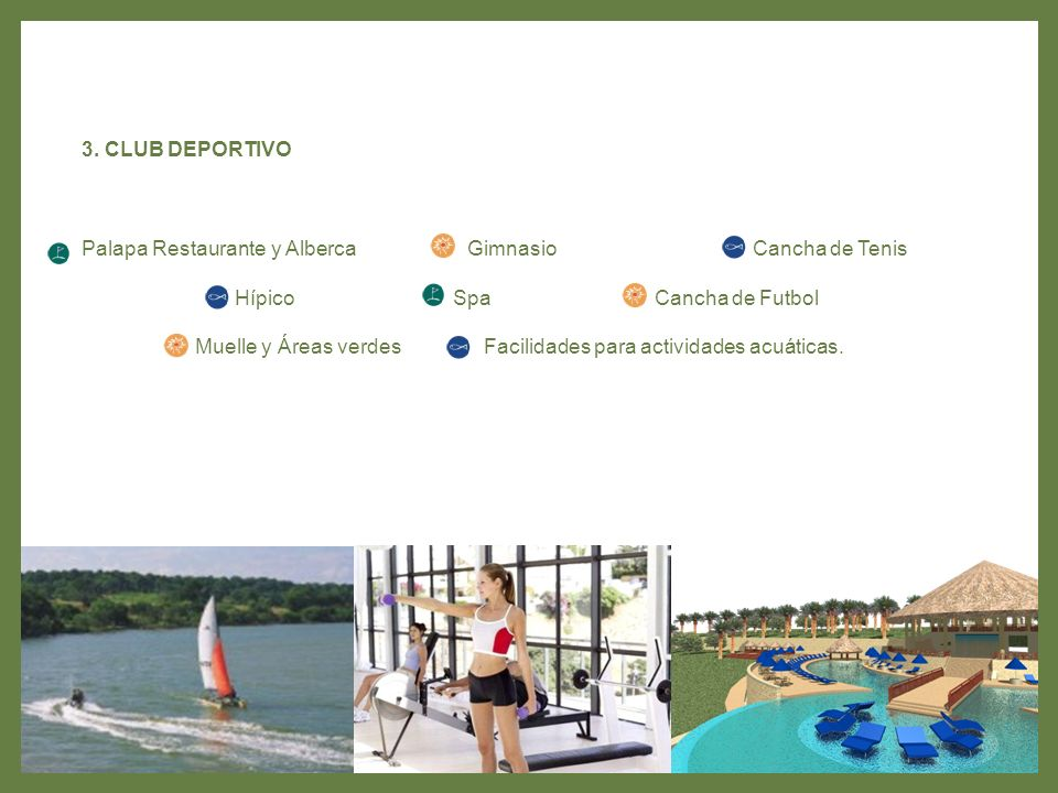 3. CLUB DEPORTIVO Palapa Restaurante y Alberca Gimnasio Cancha de Tenis.