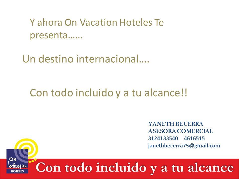 Y ahora On Vacation Hoteles Te presenta……