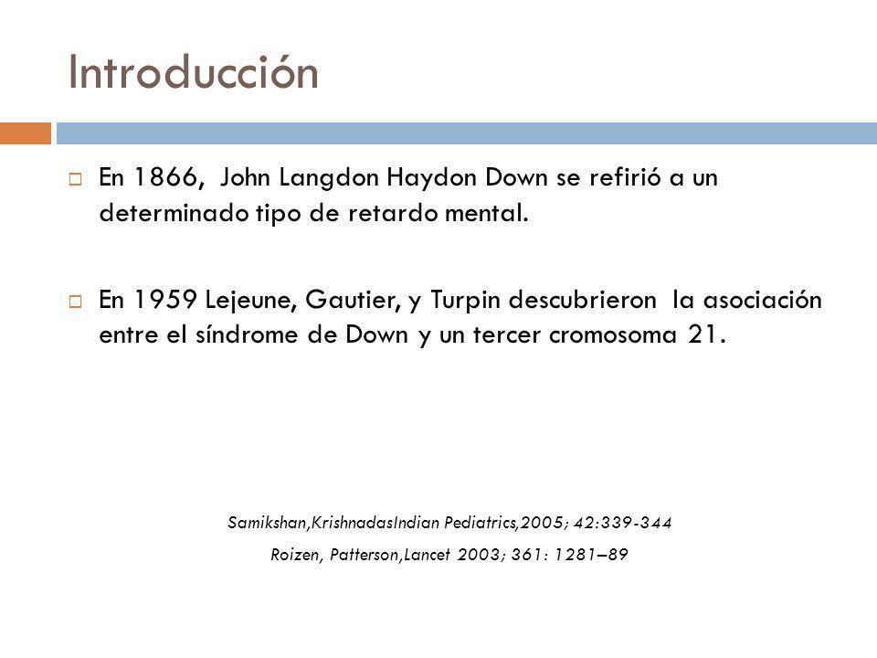 Introducción En 1866, John Langdon Haydon Down se refirió a un determinado tipo de retardo mental.