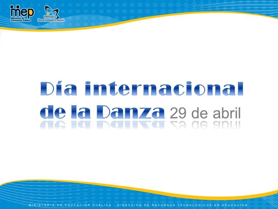 Día internacional de la Danza 29 de abril