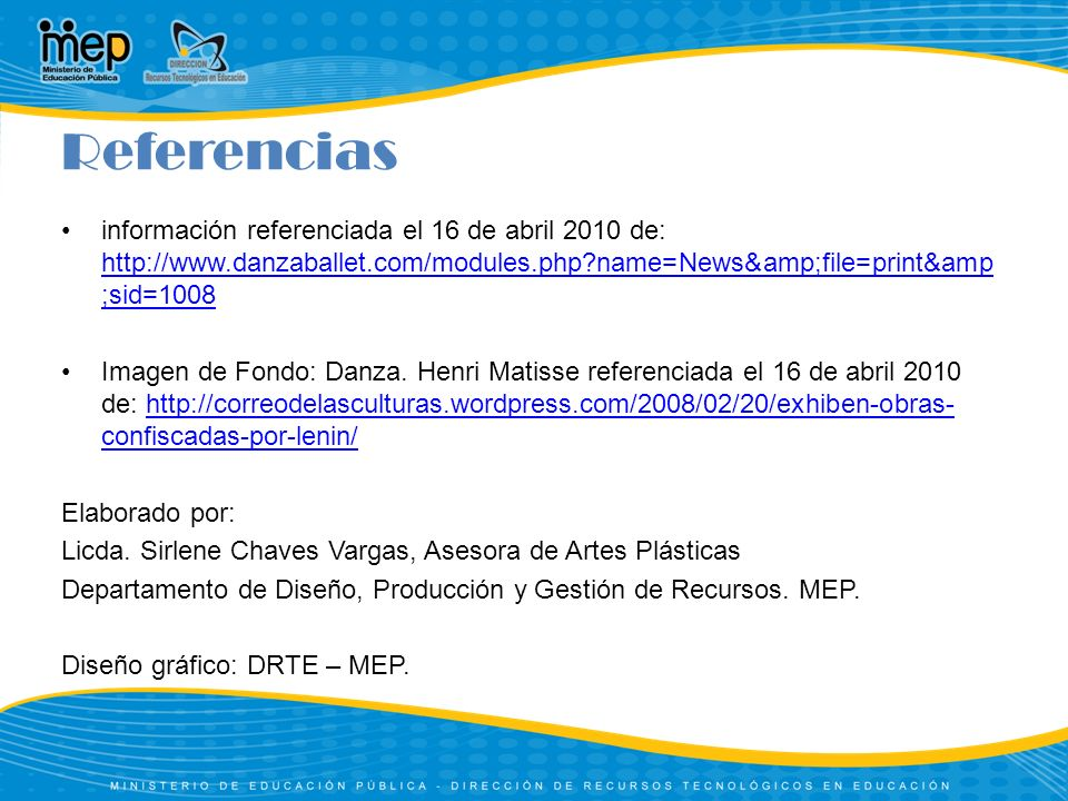 Referencias información referenciada el 16 de abril 2010 de: http://www.danzaballet.com/modules.php name=News&file=print&sid=1008.