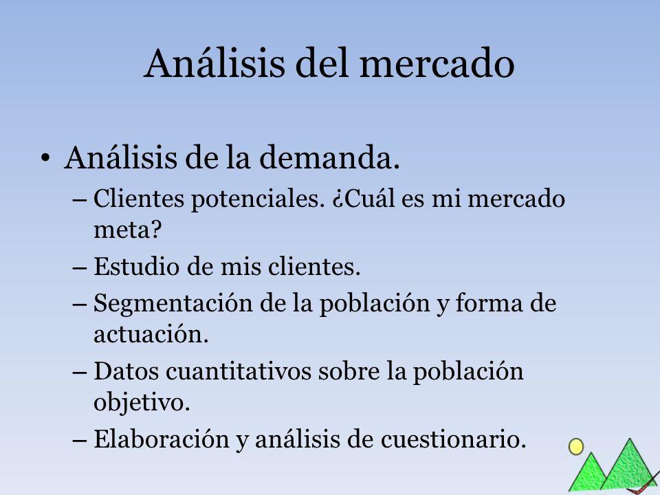 Análisis del mercado Análisis de la demanda.