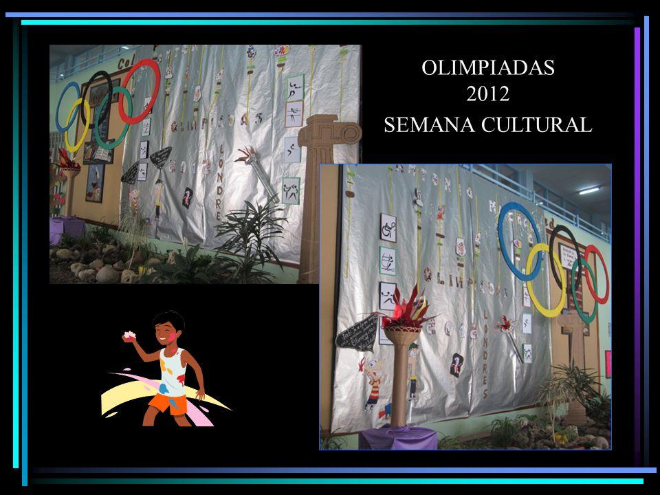 OLIMPIADAS 2012 SEMANA CULTURAL