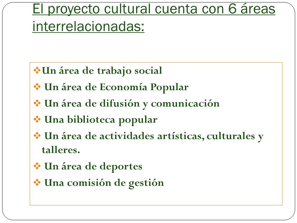 El proyecto cultural cuenta con 6 áreas interrelacionadas: