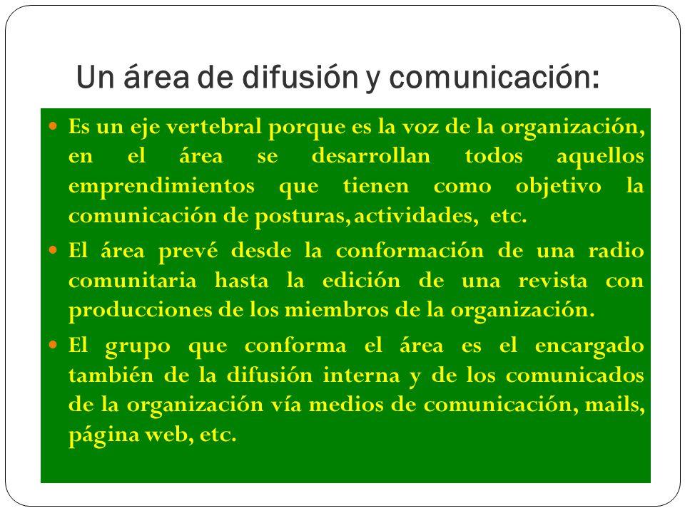 Un área de difusión y comunicación:
