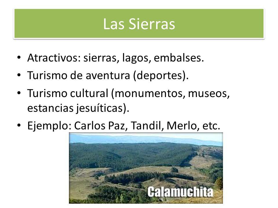 Las Sierras Atractivos: sierras, lagos, embalses.