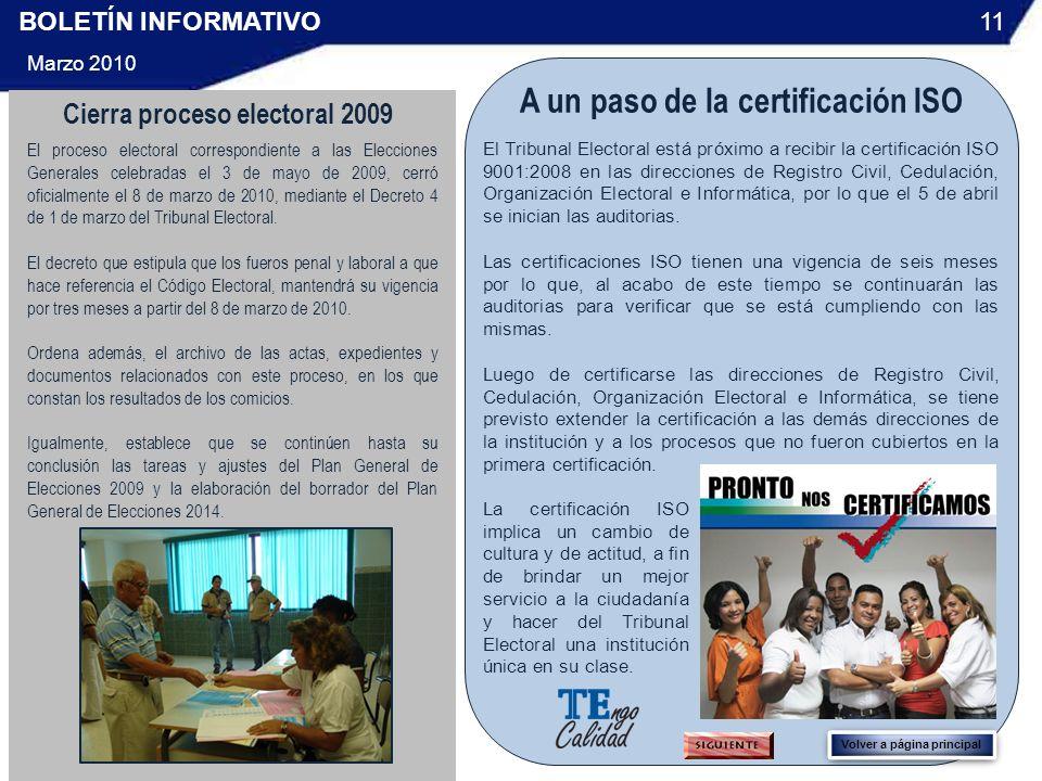 A un paso de la certificación ISO Cierra proceso electoral 2009
