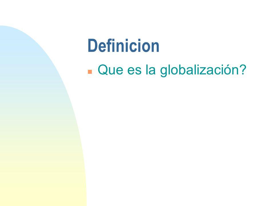 Definicion Que es la globalización