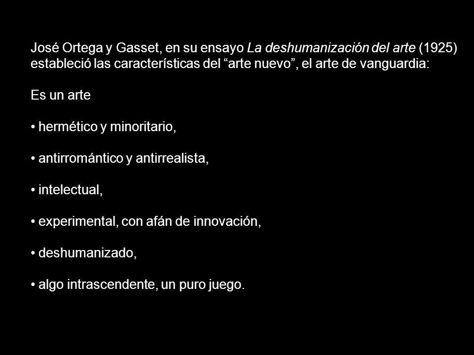 José Ortega y Gasset, en su ensayo La deshumanización del arte (1925)