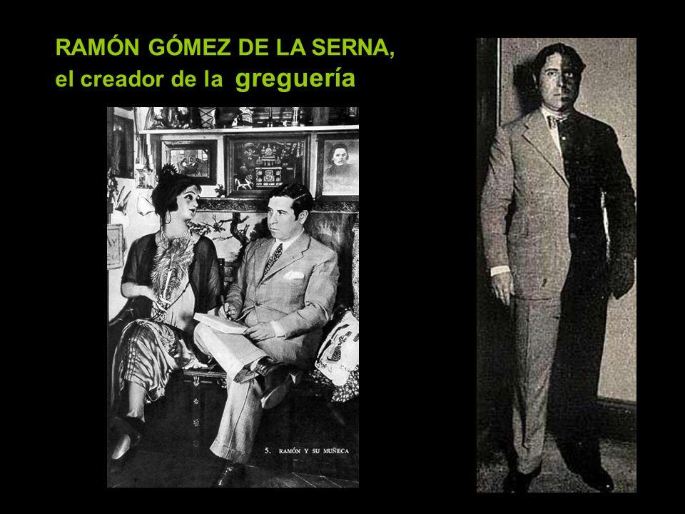 RAMÓN GÓMEZ DE LA SERNA, el creador de la greguería