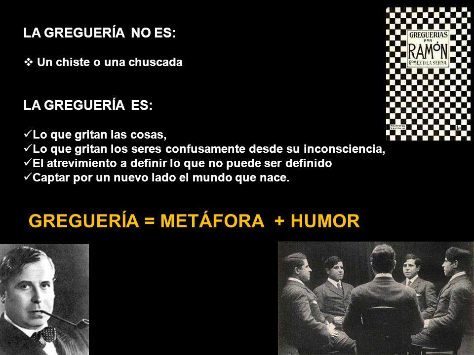 GREGUERÍA = METÁFORA + HUMOR