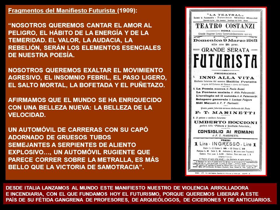 Fragmentos del Manifiesto Futurista (1909):