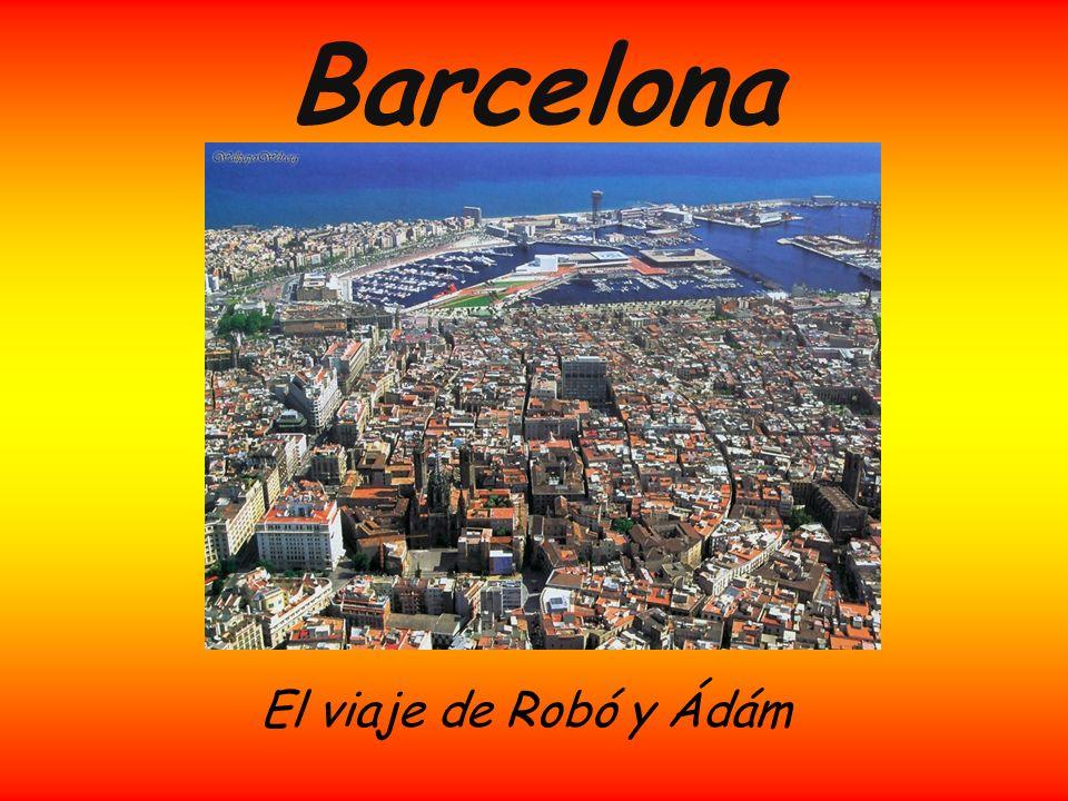 Barcelona El viaje de Robó y Ádám