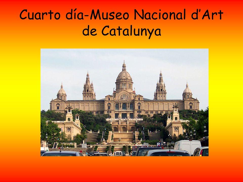 Cuarto día-Museo Nacional d'Art de Catalunya