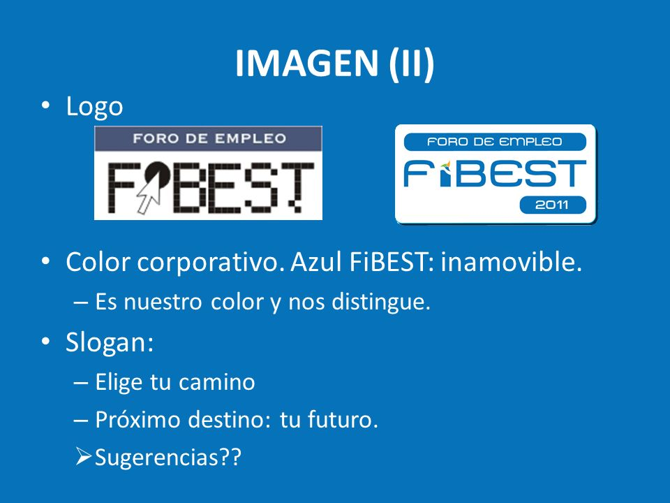 IMAGEN (II) Logo Color corporativo. Azul FiBEST: inamovible. Slogan: