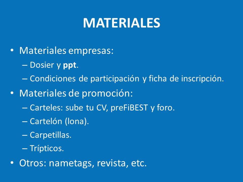 MATERIALES Materiales empresas: Materiales de promoción: