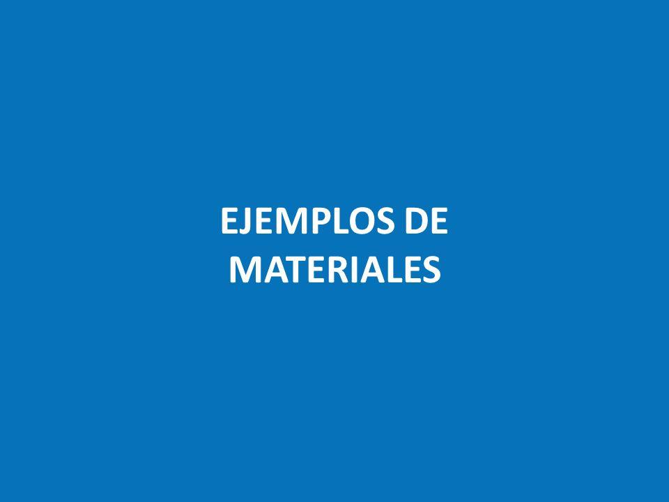 EJEMPLOS DE MATERIALES