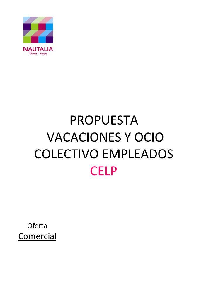 PROPUESTA VACACIONES Y OCIO COLECTIVO EMPLEADOS CELP